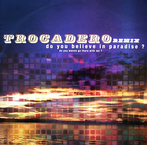 Trocadero - Do You Believe In Paradise?