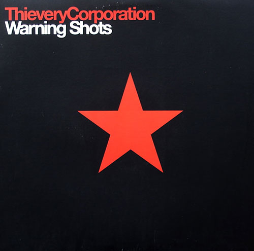 Thievery Corporation - Warning Shots