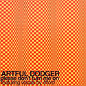 Artful Dodger - Please Don't Turn Me On