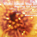 Halo - When House Was EP