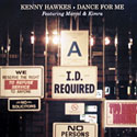 Kenny Hawkes - Dance For Me